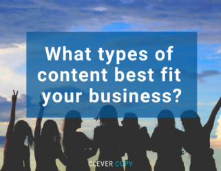 What types of content best fit your business