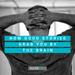 How Good Stories Grab You by the Brain